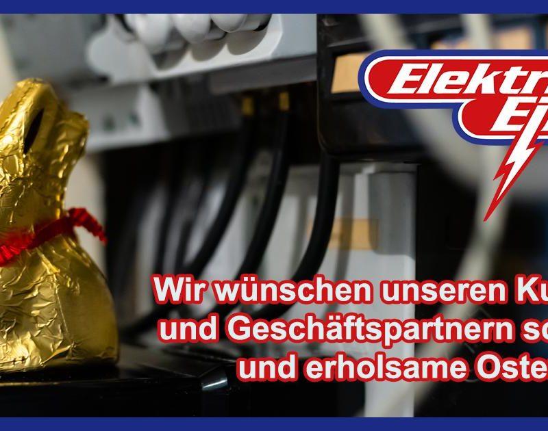 Frohe Ostern wünscht Elektrik Eik
